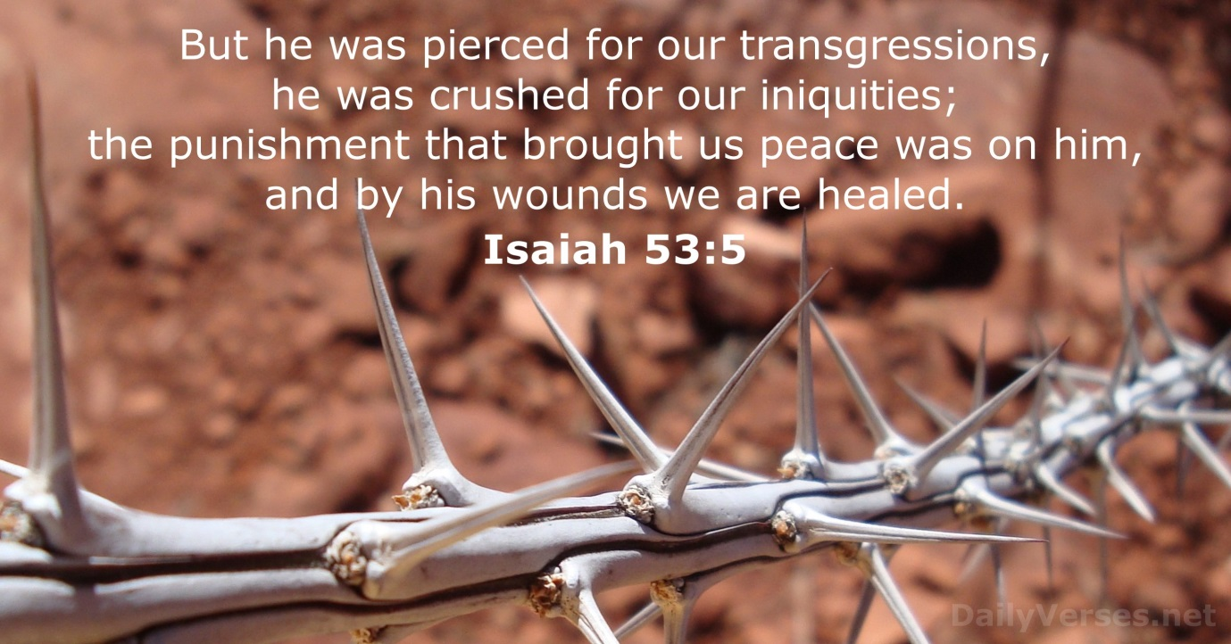 April 19, 2019 - Bible verse of the day - Isaiah 53:5 ...