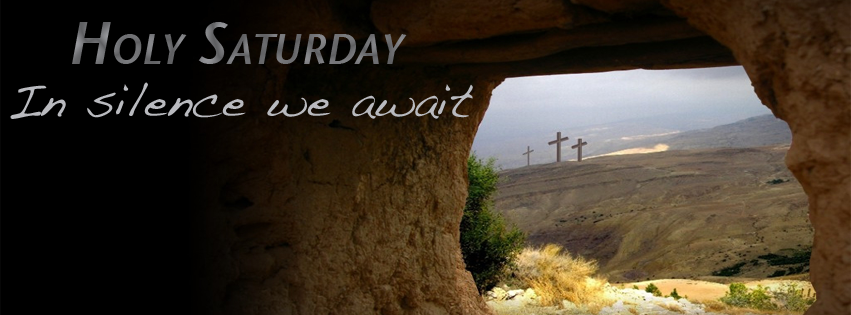 Holy Saturday: Learning to Live through Death - Seek First the ...