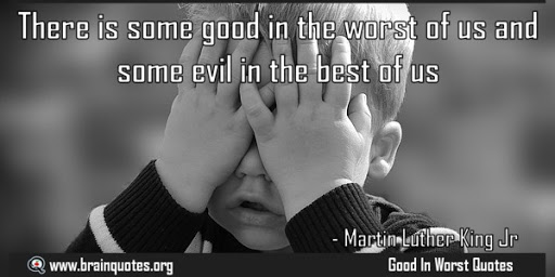 There is some good in the worst of us and some evil in - image ...