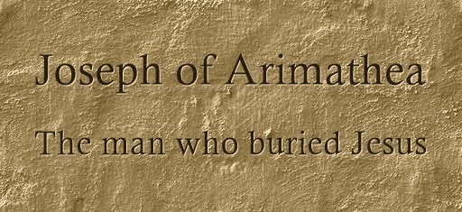Who was Joseph of Arimathea in the Bible? - The Bible Answer
