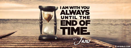Matthew 28:20 NKJV - I Am With You Always, Even To The End Of The ...