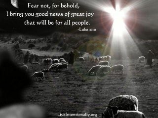 Inspirational quote: Fear not, for behold, I bring you good news of great joy that will be for all people. -Luke 2:10