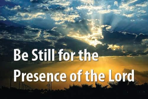 Be Still for the Presence of the Lord | GodSongs.net