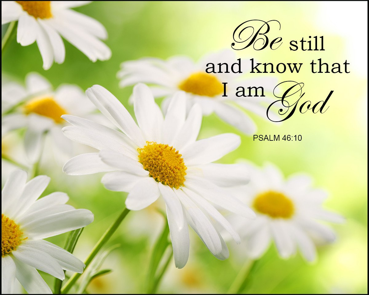 Psalm 46:10 Be Still and Know - Free Bible Verse Art Downloads - Bible  Verses To Go