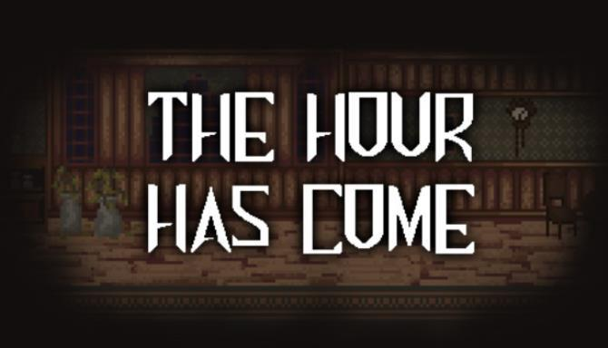 The Hour Has Come Free Download « IGGGAMES