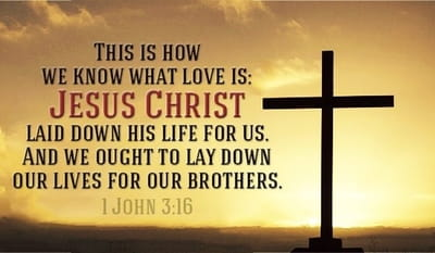 1 John 3:16 - This is how we know what love is: Jesus Christ ...