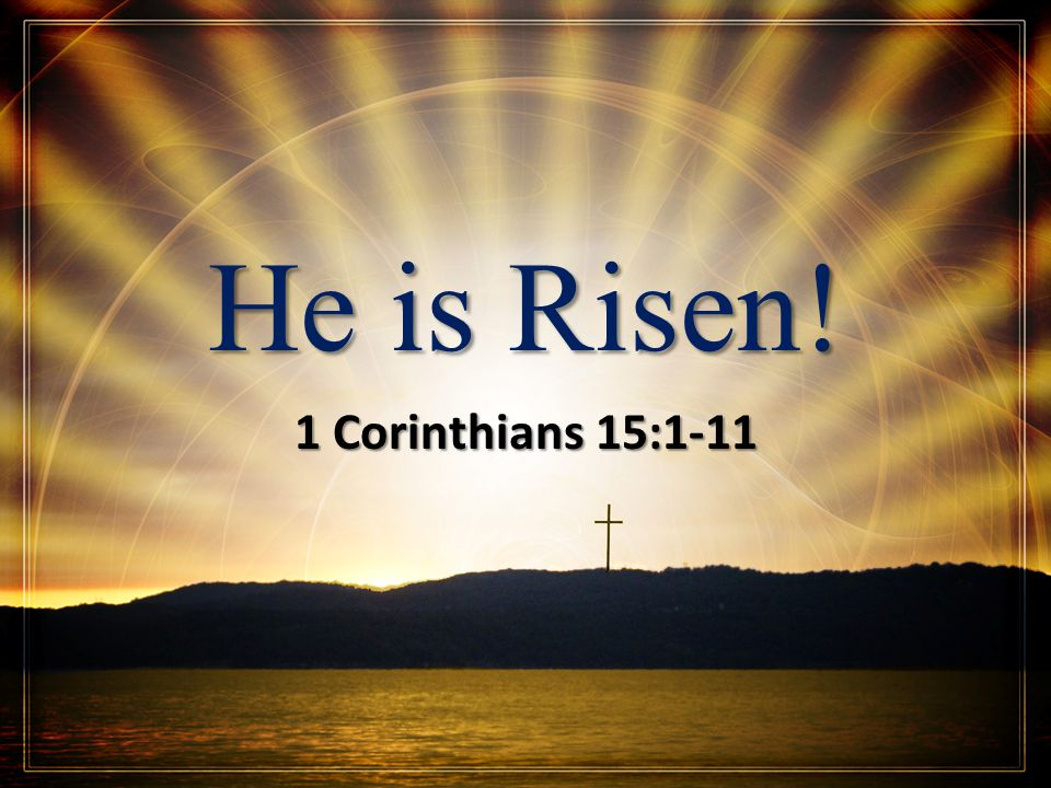 He is Risen! 1 Corinthians 15: ppt video online download