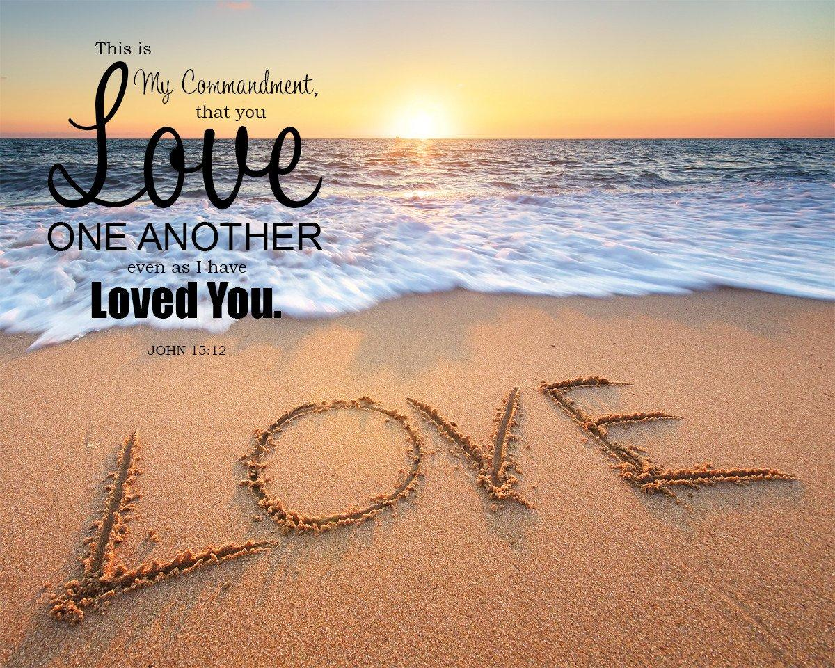 John 15:12 Love One Another - Free Bible Verse Art Downloads - Bible Verses  To Go