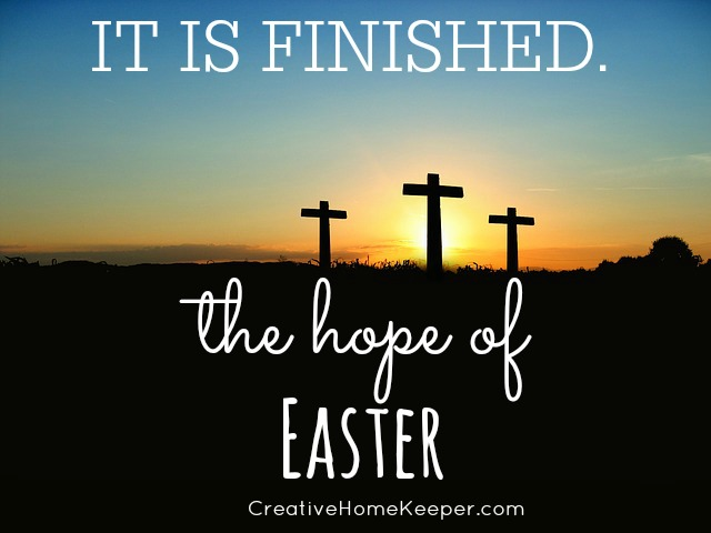 The Hope of Easter - Creative Home Keeper