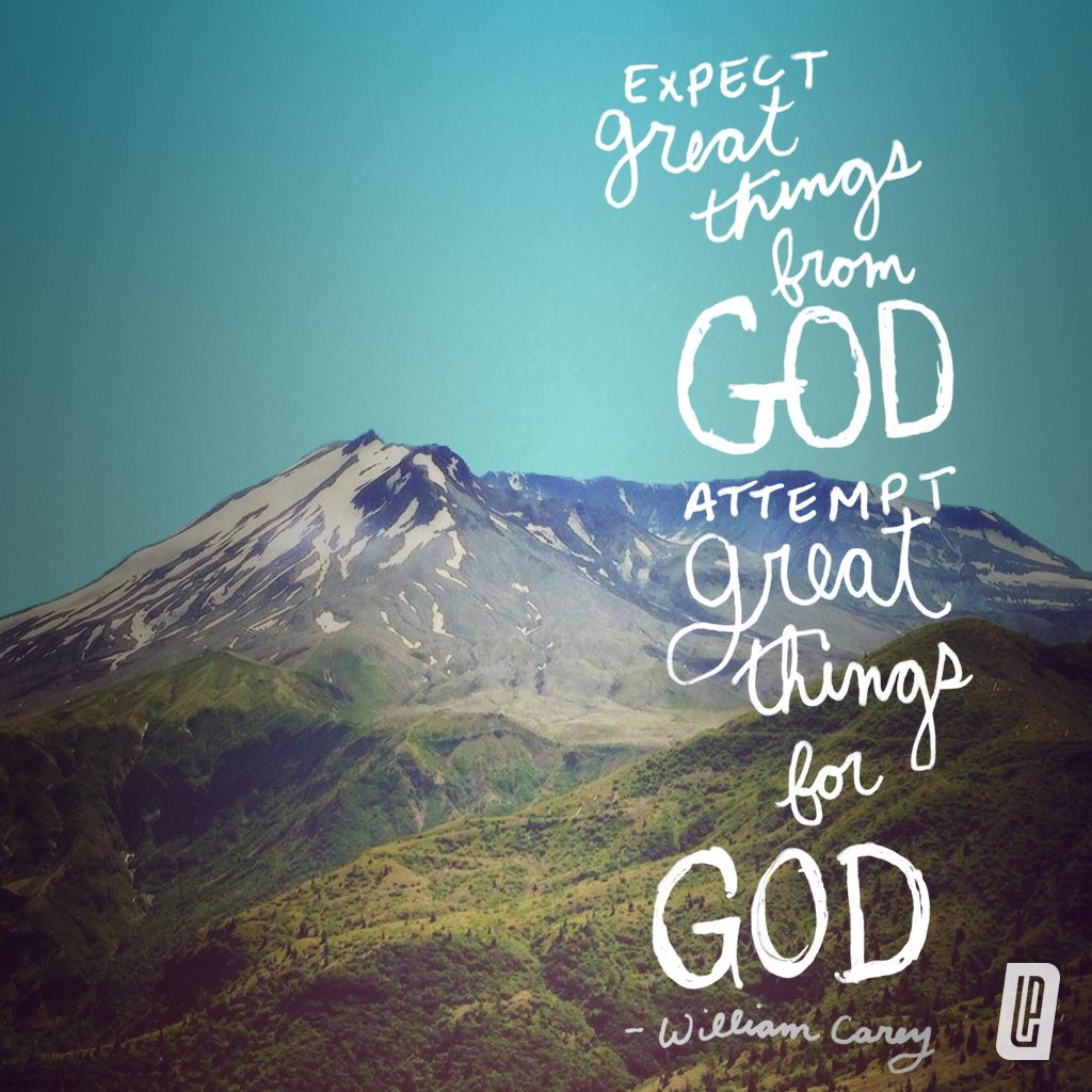 Expect great things from God. Attempt great things for God. – William Carey  | Sprüche, Göttin