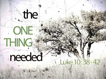 """God's work, or ours?"""" Luke 10:38-42 