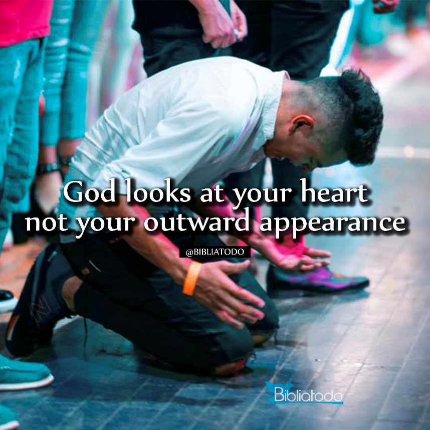 God looks at your heart not your outward appearance - CHRISTIAN PICTURES