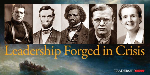 Leadership Forged In Crisis | Leading Blog: A Leadership Blog